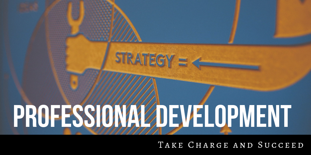 Professional development – take charge and succeed