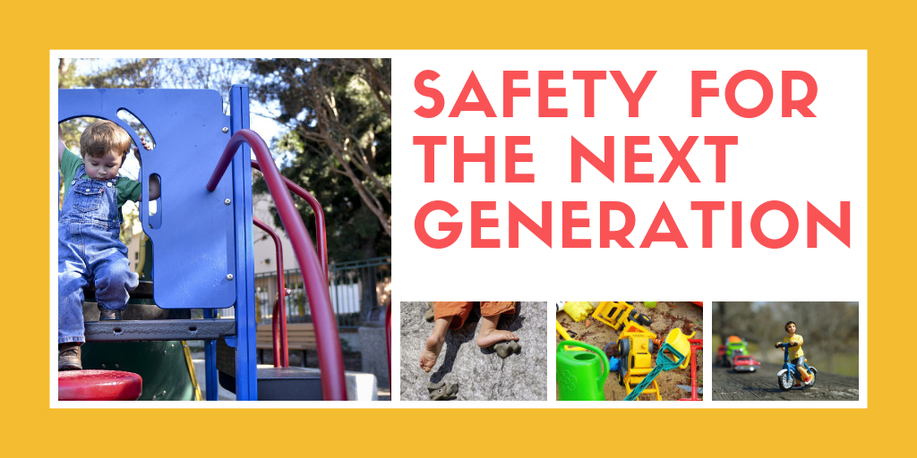 Safety for the Next Generation