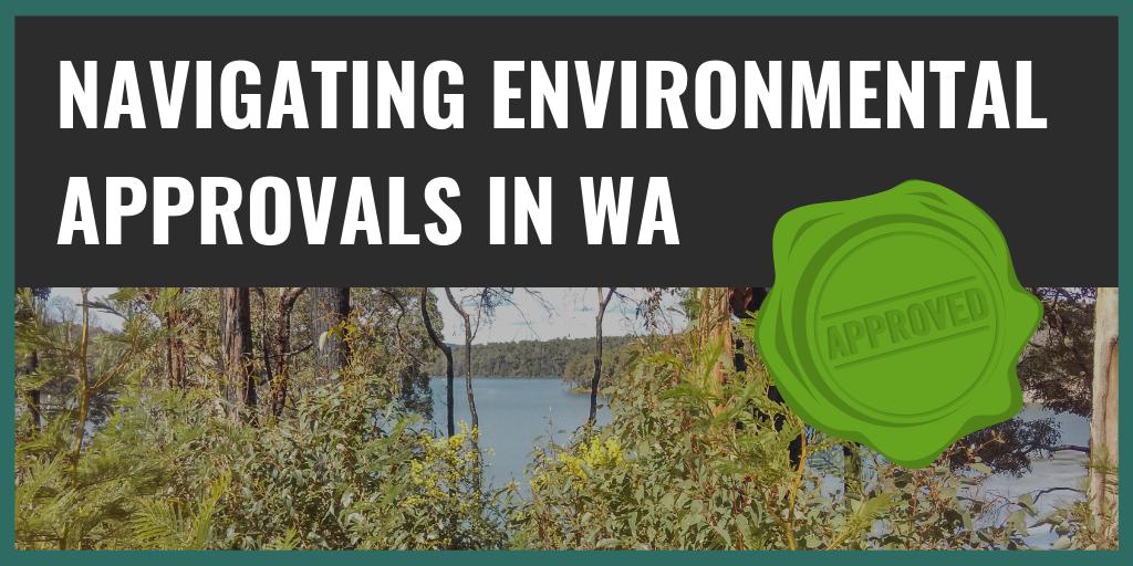 Navigating Environmental Approvals in WA