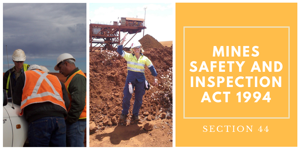 Mines Safety Inspection Act 1994, Section 44