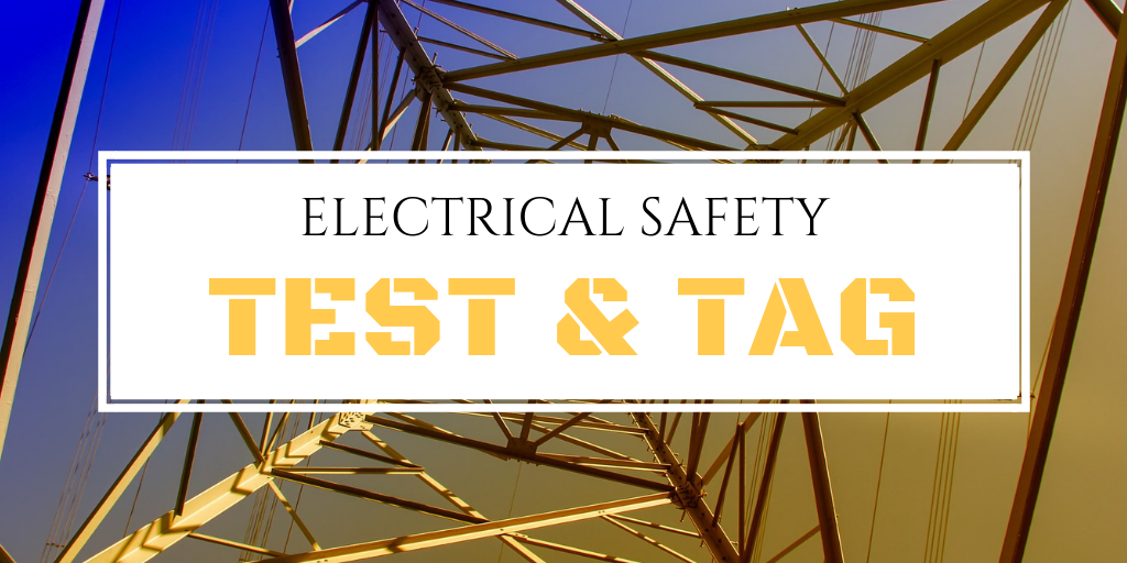 Electrical Safety – Test & Tag