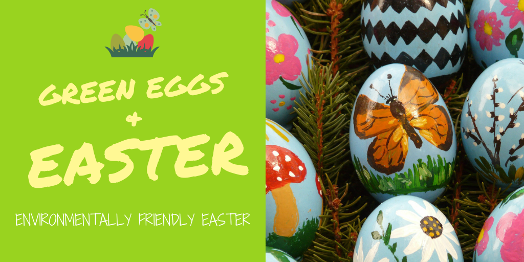 Green Eggs and Easter (Environmentally Friendly Easter)