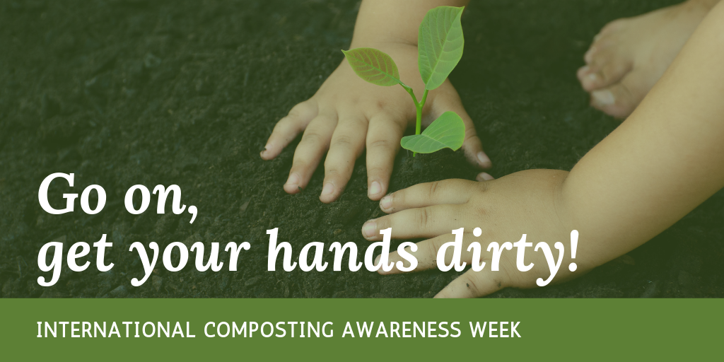 International Composting Week: Go on, get your hands dirty!