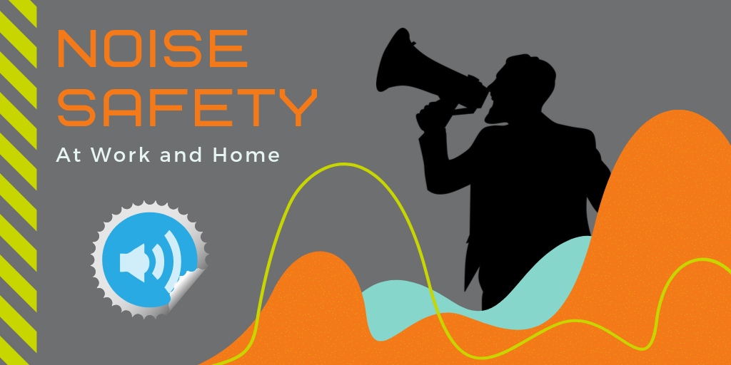 Noise Safety at Work and Home