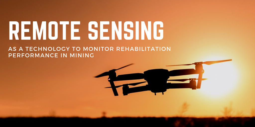 Remote sensing as a technology to monitor rehabilitation performance in mining