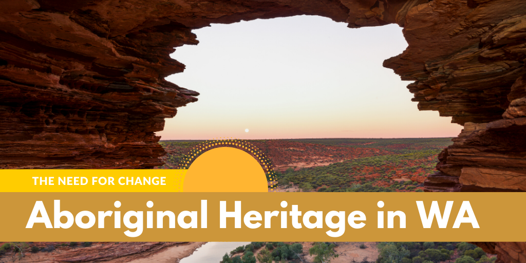 Aboriginal Heritage – The Need for Change