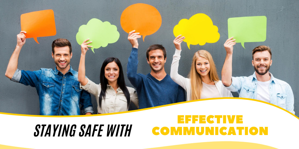 Staying Safe With Effective Communication