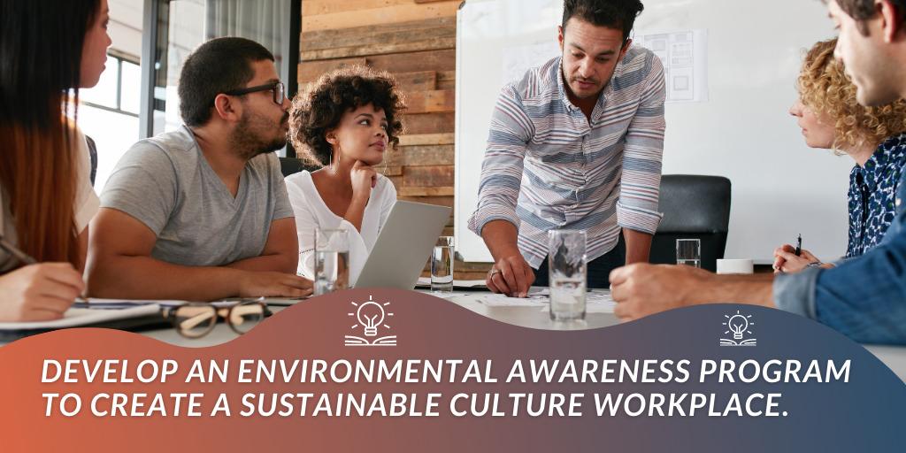 Changing behavior: Designing an Environmental Awareness Program for your Workplace