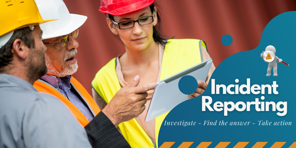 The Benefits of Incident Reporting and Investigation