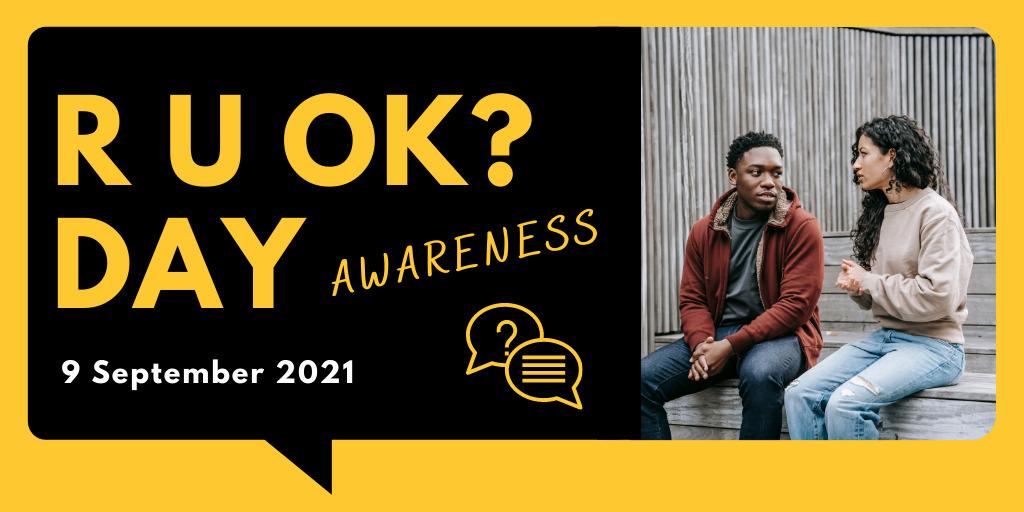 R U OK? Day Awareness – 9 September 2021
